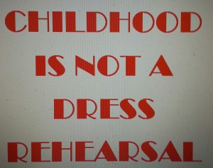 Childhood is not