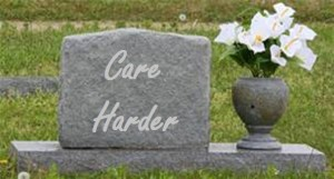Tombstone Care Harder